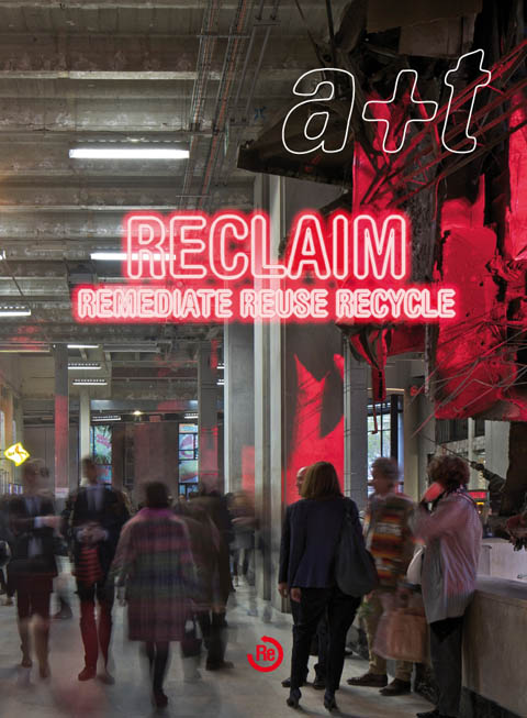RECLAIM. New issue of a+t magazine NOW ON SALE